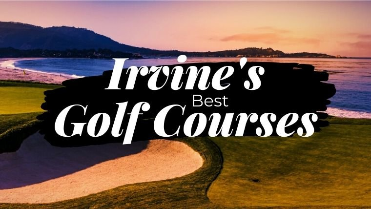 Best Golf Courses Irvine California